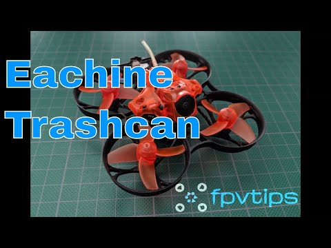 Eachine Trashcan - Review and Setup