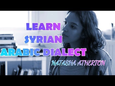 Levantine Arabic Lessons for Beginners | Learn Syrian Arabic Dialect online | Natasha Atherton