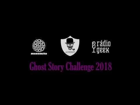 Ghost Story Challenge 2018 // ABERST, Monomito & Rádio Geek