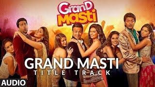 Grand Masti (Title Track) Full Audio | Riteish Deshmukh, Vivek