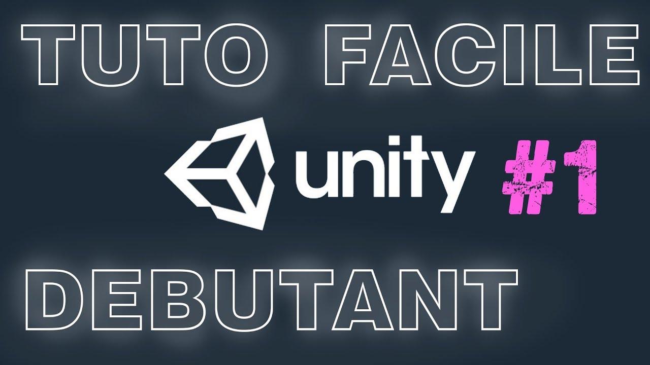 TUTO DEBUTANT UNITY - 1 - Interface et présentation générale