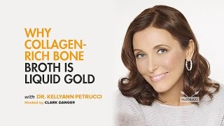 Dr. Kellyann Petrucci | Why Collagen-Rich Bone Broth is Liquid Gold