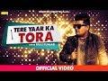 Download Video Tere Yaar Ka Tora | Raju Punjabi | VR Bros | Yudhvir Singh Goyat | Haryanvi Song