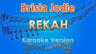 Brisia Jodie   Rekah (Karaoke)   GMusic