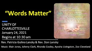 Words Matter – Sunday Service 1-24-21
