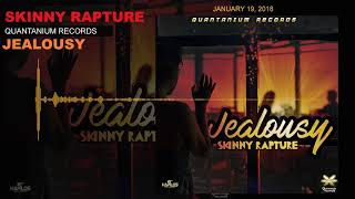Skinny Rapture - Jealousy (Official Audio) | Quantanium Rec | 21st Hapilos 2018