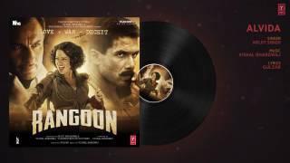 Alvida Full Audio Song   Rangoon   Saif Ali Khan, Kangana Ranaut, Shahid Kapoor   T Series