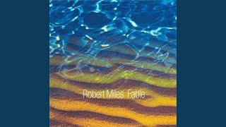 "Video thumbnail of ""Robert Miles - Fable (Dream Version)"""