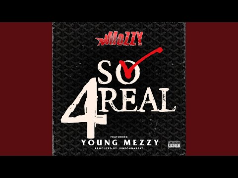 So 4Real (feat. Young Mezzy)