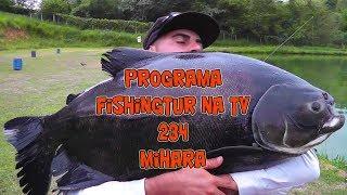 Programa Fishingtur na TV 234 - Pesqueiro Mihara