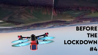 UPSIDE DOWN & RIGHTSIDE UP | before the lockdown #4 | FPV freestyle