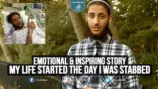 My Life Started the Day I was Stabbed - Emotional & Inspiring Story
