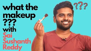 """Sai Sushanth Reddy Playing """"What The Makeup""""    Look Sutra    Coffee in A Chai Cup"""