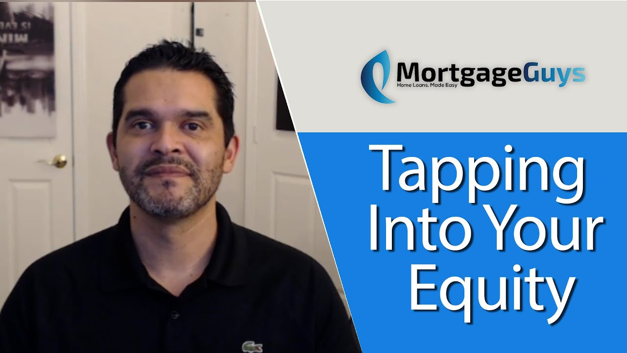 How Can You Tap Into Your Equity?