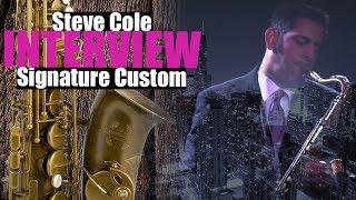 Steve Cole Interview - Signature Custom