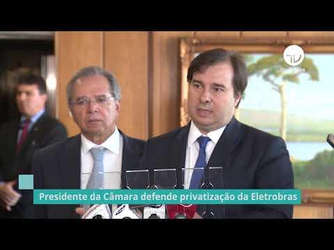 Para Maia, privatização da Eletrobras vai garantir mais recursos para investimentos - 21/08/19