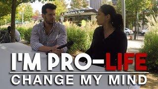 I'm Pro-Life | Change My Mind