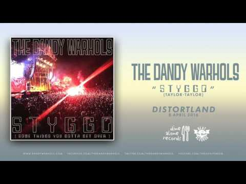 "The Dandy Warhols - ""STYGGO"" (2016) Official Single"