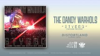 "The Dandy Warhols   ""STYGGO"" (2016) Official Single"