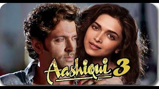 Aashiqui 3 full movies || official trailer || Hritik roshan, Sonam Kapoor  bollywood movies