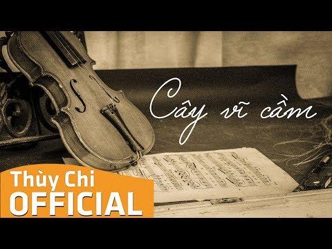 Cây Vĩ Cầm | Thuỳ Chi | Official MV Lyric