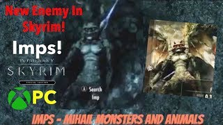 Skyrim SE Xbox One/PC Mods Imps - Mihail Monsters And Animals