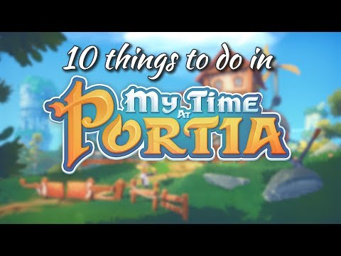 10 Things To Do In My Time At Portia! thumbnail