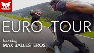 Euro Tour feat. Max Ballesteros | MuirSkate Longboard Shop