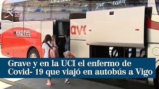 Ingresa en la UCI por coronavirus nada más llegar a Vigo tras viajar en autobús desde Madrid