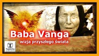 Baba Vanga – wizja przyszłego świata