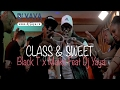 CLIP OFFICIEL Black T X Maiko Feat Dj Yaya Class & Sweet #7CTOBRE