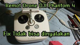 Perbaikan remot kontrol drone DJI phantom 4 advanced tidak bisa on dionkan tidak bisa dinyalakan
