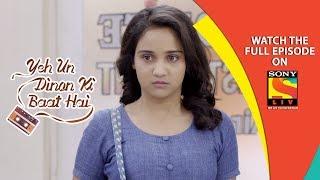 Yeh Un Dinon Ki Baat Hai - Ep 278 - Full Episode - 2nd