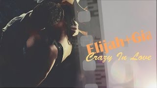 ►Elijah+Gia | Crazy In Love [2x17]