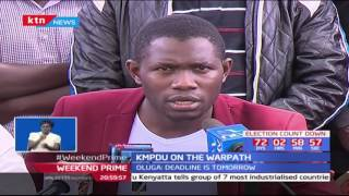 KMPDU on the warpath issuing government a one-week ultimatum or face another strike
