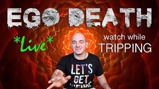 Download Video LIVE EGO DEATH | Watch if Having a Bad Trip (Harm Reduction) MP3 3GP MP4
