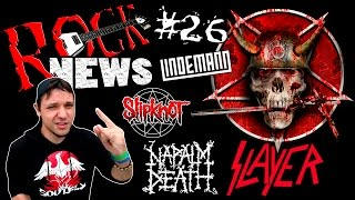 ROCK NEWS #26 - Slayer l Lindemann l Slipknot l Napalm Death