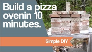 Build A Pizza Oven In 10 Minutes.