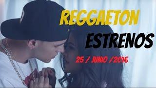 ESTRENOS REGGAETON 25 DE JUNIO 2016 - KEVIN ROLDAN I OZUNA I ÑENGO FLOW I MALUMA I YANDEL