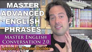 Advanced English Phrases 2 - Pronunciation - English Fluency Bits - Master English Conversation 2.0