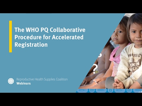 The WHO PQ Collaborative Procedure for Accelerated Registration