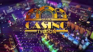 VideoImage1 Grand Casino Tycoon