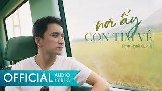 Nơi Ấy Con Tìm Về (Remake) - Phan Mạnh Quỳnh | Lyrics Audio