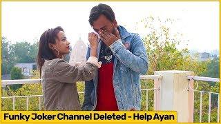 Funky Joker Channel Deleted - Please Help Ayan!