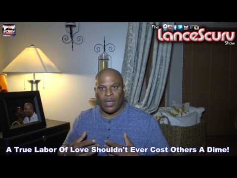A True Labor Of Love Shouldn't Ever Cost Others A Dime! - The LanceScurv Show