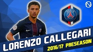 LORENZO CALLEGARI | Skills | Paris Saint-Germain | 2016/2017 Pre Season (HD)