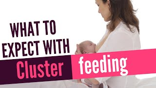 Cluster Feeding- What To Expect