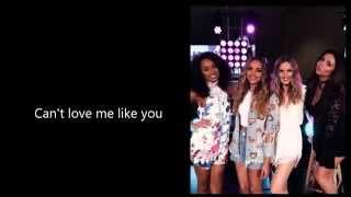 Little Mix   Love Me Like You   Lyrics