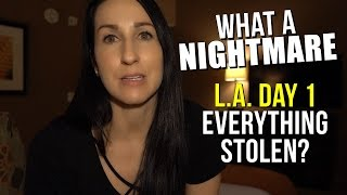 What a NIGHTMARE | Everything Stolen in L.A. Day 1