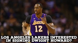 Los Angeles Lakers Interested In Signing Dwight Howard?